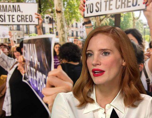 Jessica Chastain y protestas de La Manada