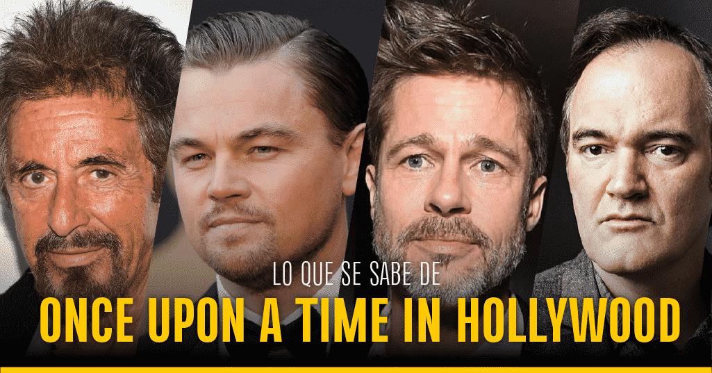 Al Pacino, Leonardo DiCaprio, Brad Pitt y Quentin Tarantino