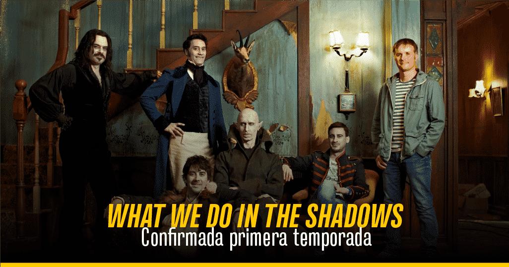 Confirmada I temporada de 'What We Do in the Shadows'