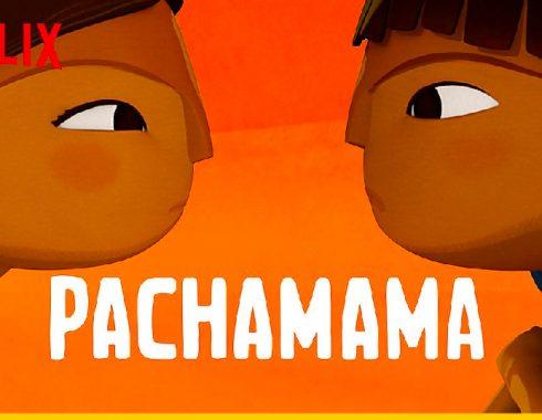 'Pachamama' llega a Netflix