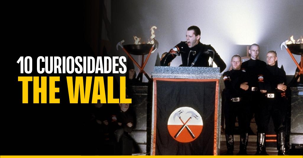 10 curiosidades de 'The Wall'