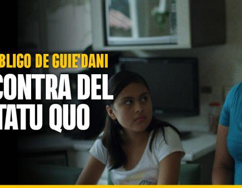 'El ombligo de Guie'dani', una cinta en contra de romantizar el racismo en el cine