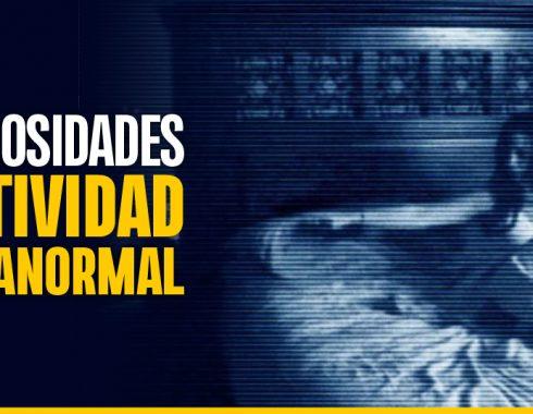 """10 curiosidades de """"Actividad Paranormal"""""""
