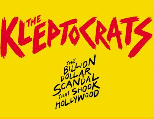 'The Kleptocrats': Un audaz documental sobre la corrupción en Hollywood