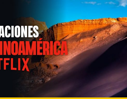 Locaciones Netflix: Latinoamérica