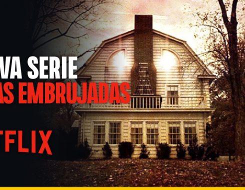 Netflix prepara serie sobre las casas embrujadas más aterradoras
