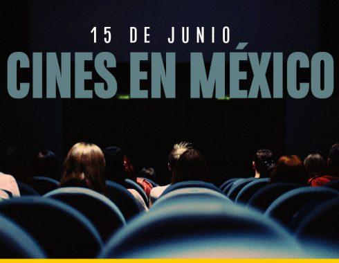 Los cines de México reabrirán el 15 de junio
